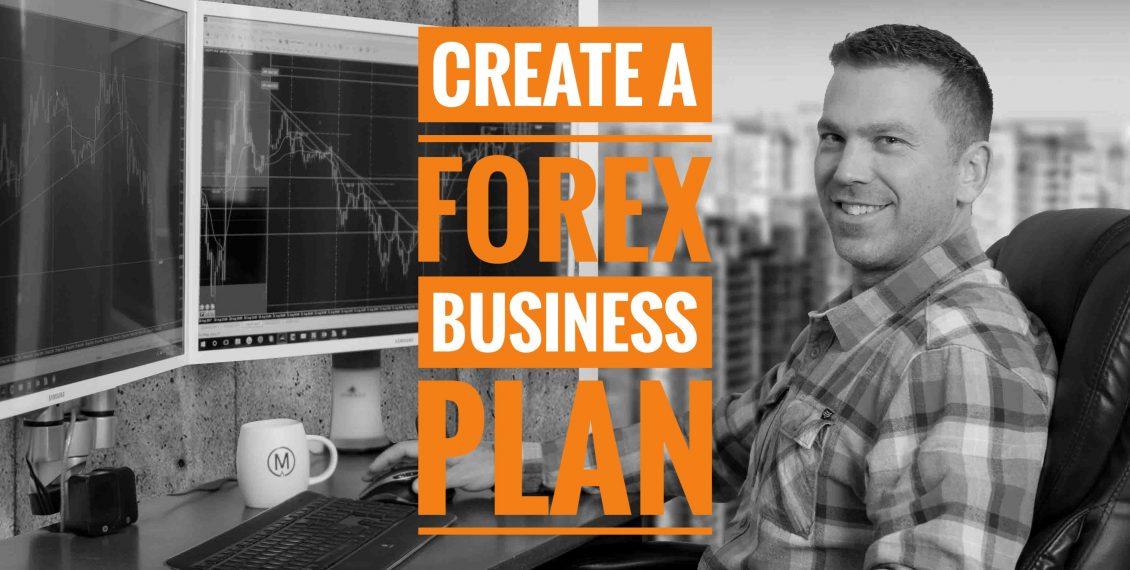 Create a Forex Busness Plan
